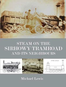 STEAM on the SIRHOWY TRAMROAD and its NEIGHBOURS ISBN: 9780901461698
